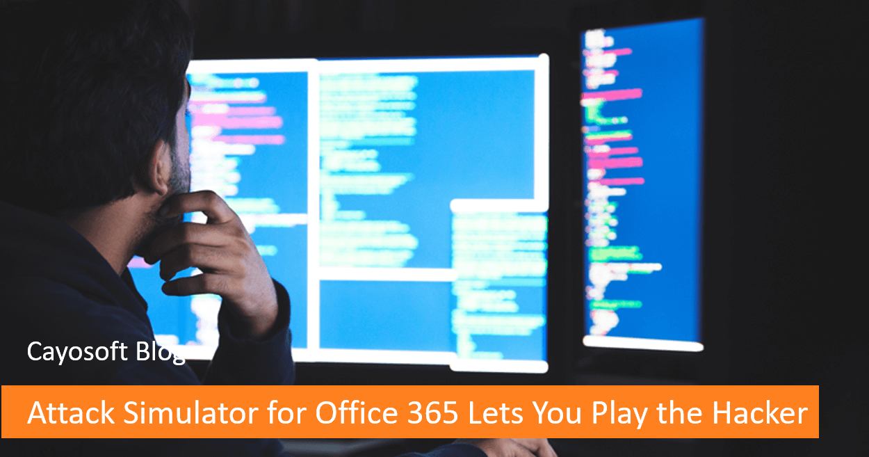 Attack Simulator for Office 365 Lets You Play the Hacker