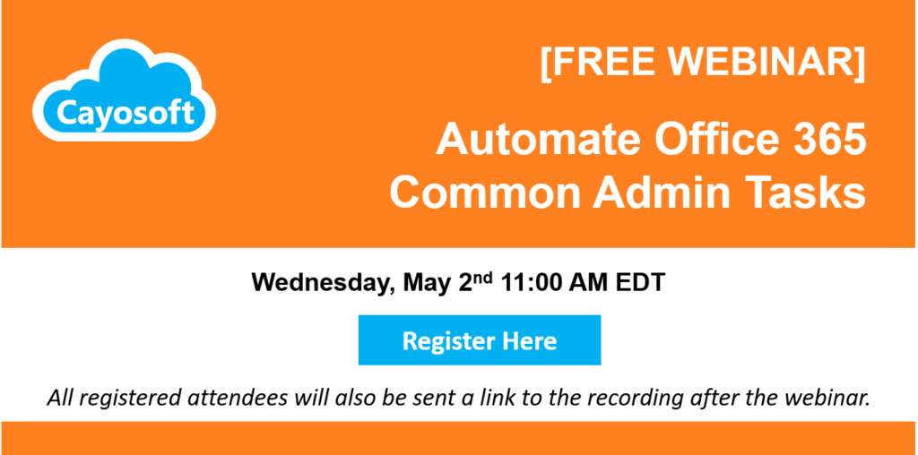 FREE WEBINAR: Automate Office 365 Common Admin Tasks