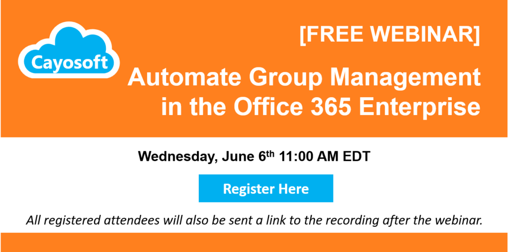 2018-06-06 Webinar Automate Group Membership in the Office 365 Enterprise