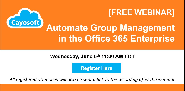 2018-06-06 Webinar Automate Group Membership in the Office 365 Enterprise
