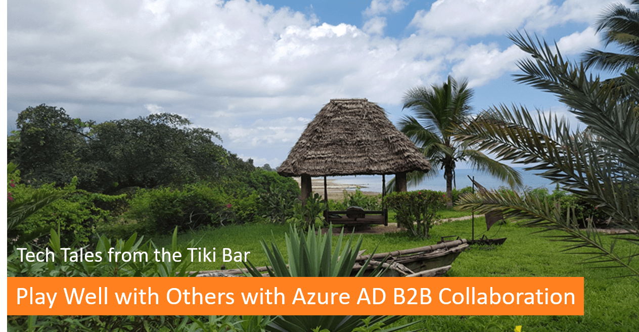 Play Well with Others with Azure AD B2B Collaboration