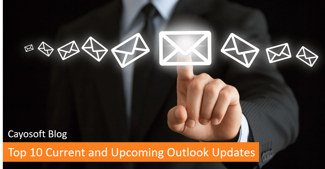 Top 10 Current and Upcoming Outlook Updates