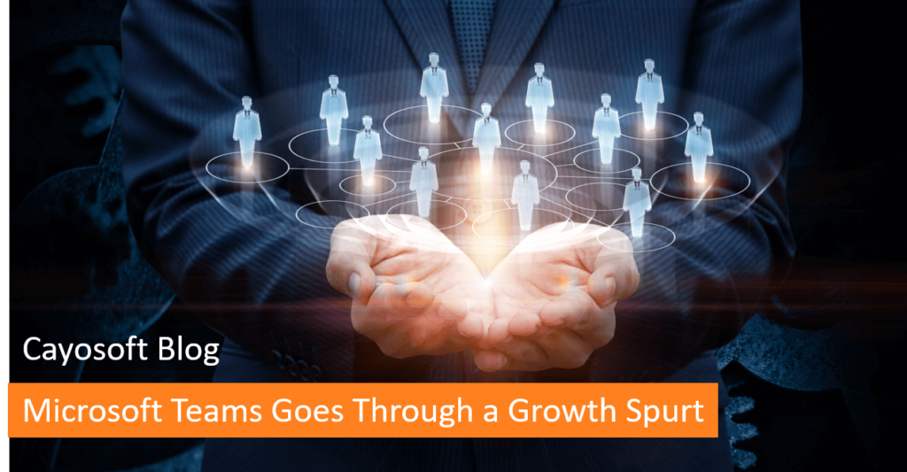 Microsoft Teams Goes Through a Growth Spurt