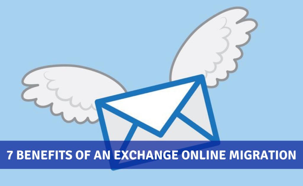 7 Benefits of an Exchange Online Migration