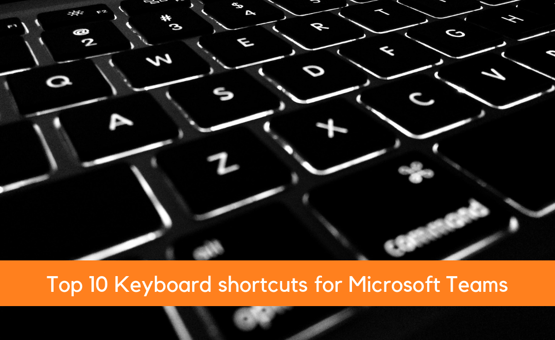 Top Ten Shortcuts in Microsoft Teams - Cayosoft